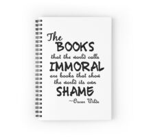 """""""The books that the world calls immoral..."""" black Spiral Notebook"""