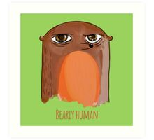 Bear Watercolor Bearly Human Woodland Funny Print Art Print