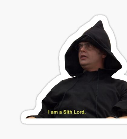 I am a Sith Lord--Dwight Schrute Sticker