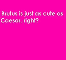 Brutus is just as cute as Caesar Card by emilylaura