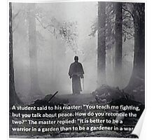 Better To Be A Warrior In A Garden Poster