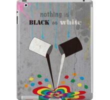 Nothing is black or white iPad Case/Skin