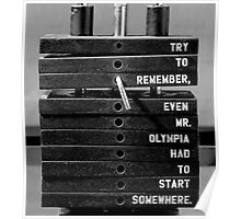 Even Mr. Olympia Had To Start Somewhere Poster
