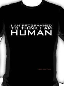 I am programmed to think I am human T-Shirt