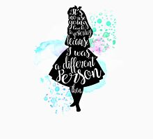 Alice - I Was A Different Person Then Unisex T-Shirt