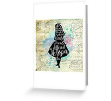 Alice - I Was A Different Person Then Greeting Card
