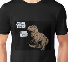 Who's a good boy?! Unisex T-Shirt