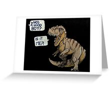 Who's a good boy?! Greeting Card