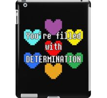 You're filled with determination iPad Case/Skin