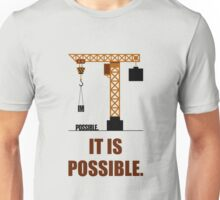 Impossible it is Possible - Business Quote Unisex T-Shirt