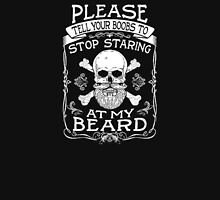 STOP STARING AT MY BEARD Unisex T-Shirt