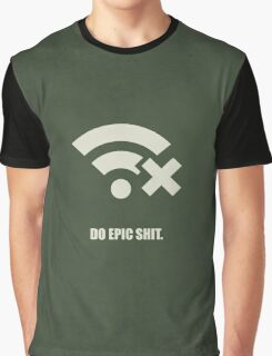 Do epic shit - Business Quote Graphic T-Shirt