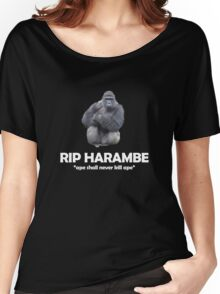 """RIP HARAMBE """"ape shall never kill ape"""" Women's Relaxed Fit T-Shirt"""
