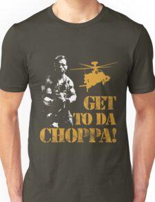 Get to da choppaaaaa Unisex T-Shirt