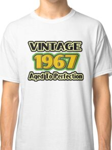 Vintage 1967 – Aged To Perfection Classic T-Shirt