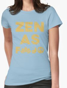 Zen As F*ck Funny T-Shirt Womens Fitted T-Shirt