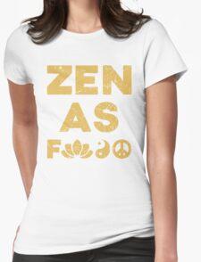 Zen As F*ck Funny T-Shirt Womens Fitted T-Shirt