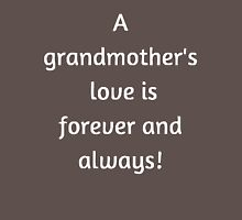 A grandmother's love is forever and always! Unisex T-Shirt