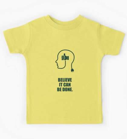 Believe it can be done - Business Quote Kids Tee