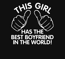 This Girl Has The Best Boyfriend In The World T-Shirt Womens Fitted T-Shirt