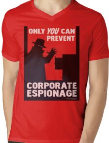 Only You Can Prevent Corporate Espionage Mens V-Neck T-Shirt