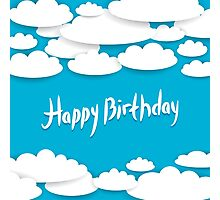 Clouds Birthday Card Photographic Print