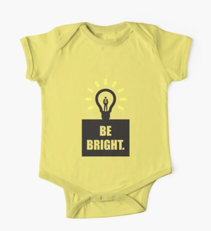 Be bright - Business Quote One Piece - Short Sleeve