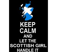 Keep Calm And Let The Scottish Girl Handle It T-Shirt Photographic Print