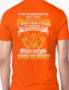 If they stand behind you give them protection - SHOW NO MERCY! Unisex T-Shirt