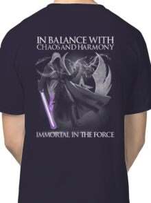 In Balance With Chaos And Harmony Immortal In The Force Classic T-Shirt