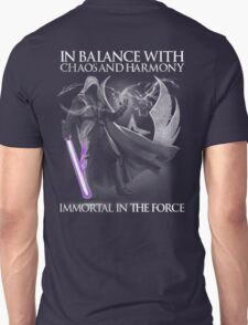 In Balance With Chaos And Harmony Immortal In The Force Unisex T-Shirt