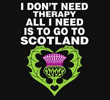 All I Need Is To Go To Scotland T Shirt Unisex T-Shirt