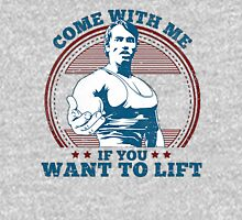 Come With Me If You Want To Lift Unisex T-Shirt