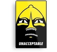 Unacceptable! Metal Print