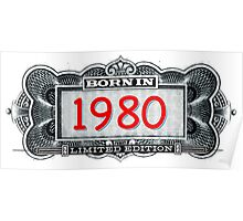 Born In 1980 - Limited Edition Poster