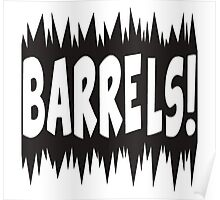Watch out for the barrels! Poster