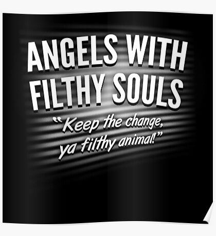 Angels With Filthy Souls Poster