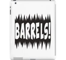 Watch out for the barrels! iPad Case/Skin
