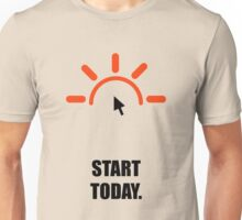 Start Today - Corporate Start-up Quotes Unisex T-Shirt