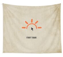 Start Today - Corporate Start-up Quotes Wall Tapestry