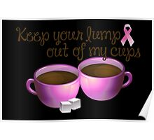 Keep Your Lumbs Out of My Cups Poster