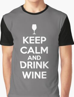 Keep Calm and Drink Wine Graphic T-Shirt