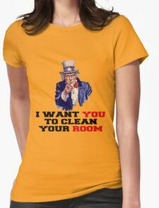 I WANT YOU TO CLEAN YOUR ROOM Womens Fitted T-Shirt