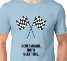Never Again Until Next Time - Corporate Start-up Quotes Unisex T-Shirt