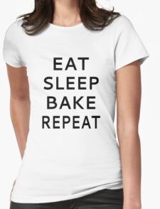 Eat Sleep Bake Repeat Womens Fitted T-Shirt