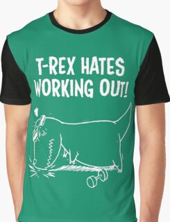 T-Rex Hates Push Ups Working Out Graphic T-Shirt