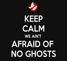 I ain't afraid of no ghosts! Unisex T-Shirt