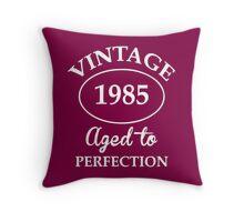 vintage 1985 aged to perfection Throw Pillow