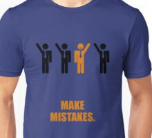 Make Mistakes - Corporate Start-up Quotes Unisex T-Shirt