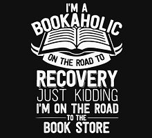 I'm A Bookaholic On The Road To Recovery Funny Book T-shirt Womens Fitted T-Shirt